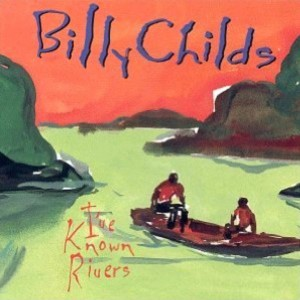 Billy Childs – I've Known Rivers cover